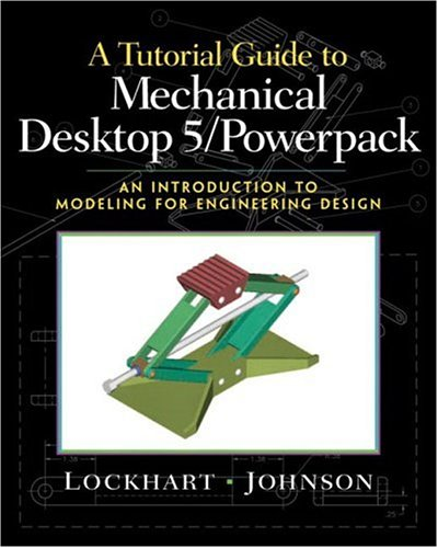 9780130291493: Tutorial Guide to Mechanical Desktop 5 Powerpack, A: An Introduction to Modeling for Engineering Design