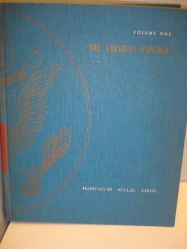 The American Republic (v. 1): Daniel Aaron; William
