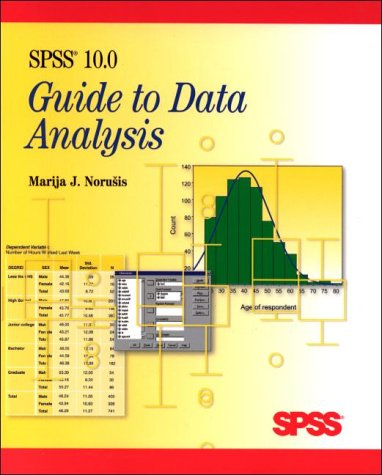 SPSS 10.0 Guide to Data Analysis: Norusis, Marija J.