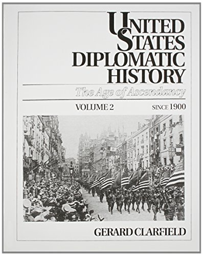 9780130292322: United States Diplomatic History: The Age Of Ascendancy, Vol. II, Since 1900