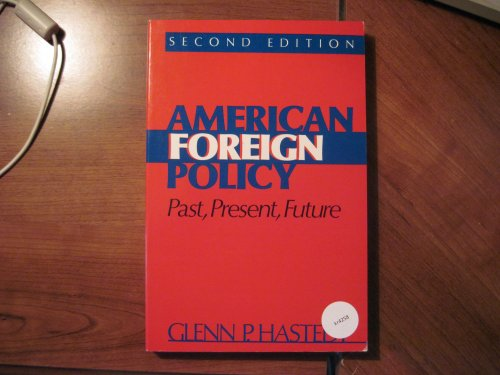 9780130292575: American Foreign Policy: Past, Present, Future