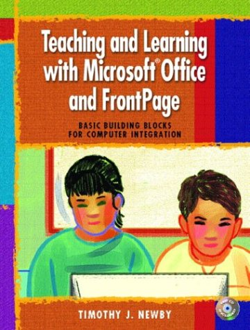 9780130292872: Teaching and Learning with Microsoft Office and FrontPage: Basic Building Blocks for Computer Integration