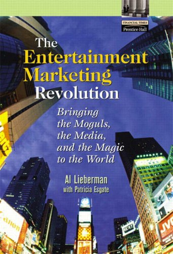9780130293503: The Entertainment Marketing Revolution: Bringing the Moguls, the Media and the Magic to the World (Financial Times (Prentice Hall))