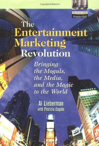 9780130293503: The Entertainment Marketing Revolution: Bringing the Moguls, the Media, and the Magic to the World