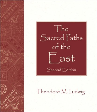 9780130293572: The Sacred Paths of the East (2nd Edition)