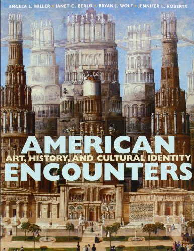 9780130300041: American Encounters: Art and Culture from the Beginning to the Present