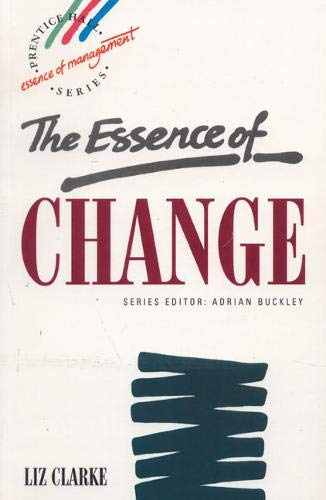 9780130302229: The Essence of Change (The Essence of Management)
