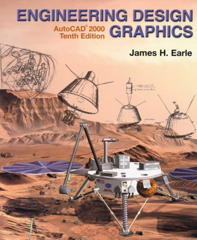 Engineering Design Graphics-AutoCAD® 2000 (0130303658) by James H. Earle