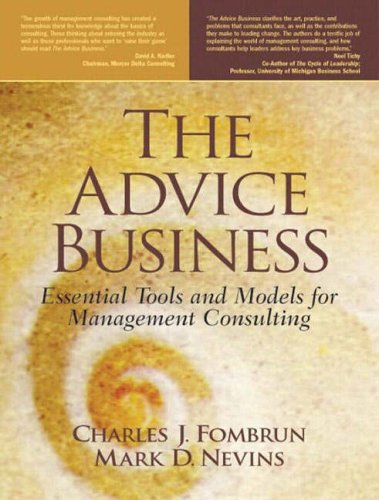 9780130303738: The Advice Business: Essential Tools and Models for Management Consulting