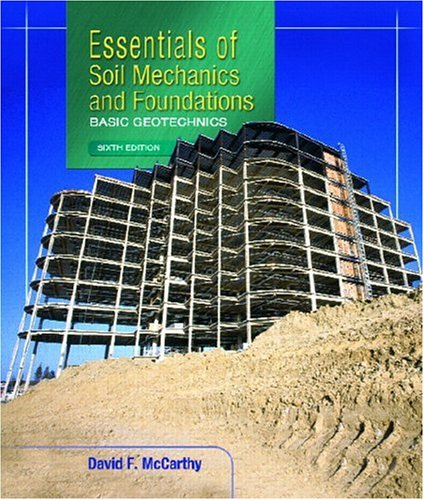 9780130303837: Essentials of Soil Mechanics and Foundations: Basic Geotechnics (6th Edition)