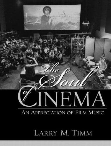 Soul of Cinema An Appreciation of Film: Timm, Larry M.