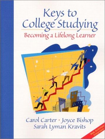 Keys to College Studying: Becoming a Lifelong: Carol Carter, Joyce
