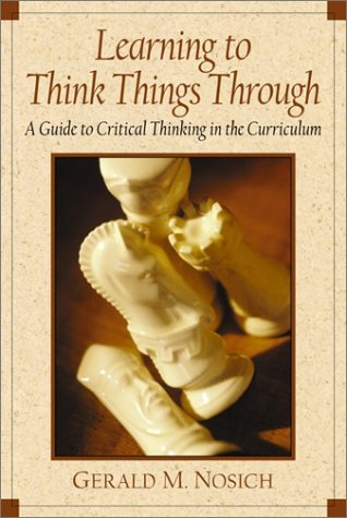 9780130304865: Learning to Think Things Through: A Guide to Critical Thinking Across the Curriculum