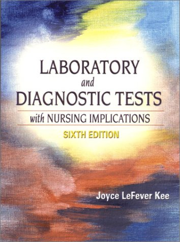 9780130305190: Laboratory and Diagnostic Tests with Nursing Implications (6th Edition)
