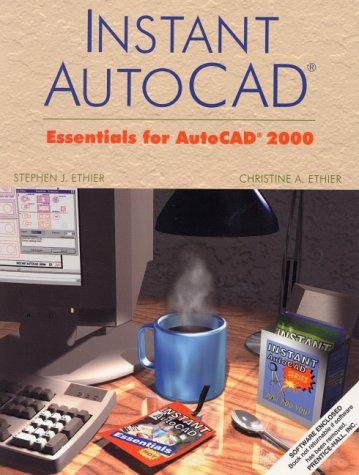 9780130305350: Instant AutoCAD(R): Essentials Using AutoCAD 2000