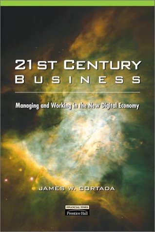 9780130305695: 21st Century Business: Managing and Working in the New Digital Economy