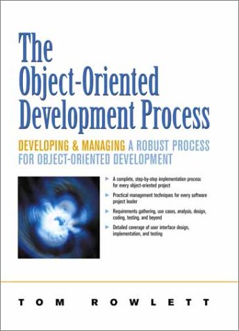 9780130306210: Object-Oriented Development Process, The: Developing and Managing A Robust Process for Object-Oriented Development