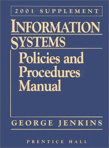 Information Systems: Policies and Procedures Manual: 2001: George Jenkins