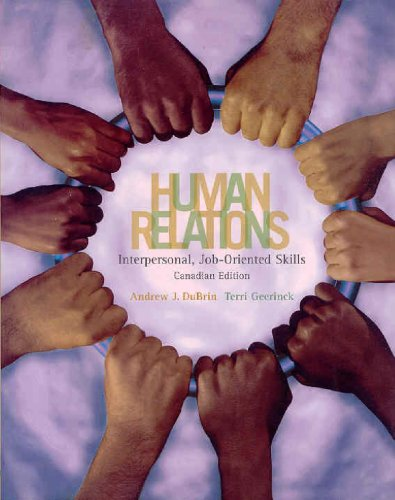 Human Relations: Canadian Edition: Interpersonal Job Oriented: Andrew J. DuBrin,