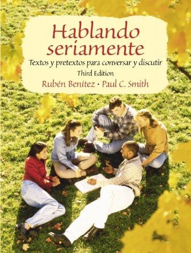 9780130307576: Hablando seriamente: Textos y pretextos para conversar y discutir (3rd Edition)