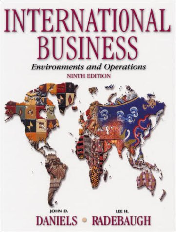 International Business: Environments and Operations (9th Edition): John D. Daniels,