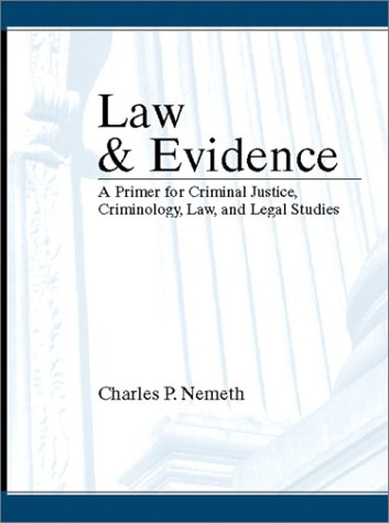 9780130308115: Law and Evidence: A Primer for Criminal Justice, Criminology, Law, and Legal Studies