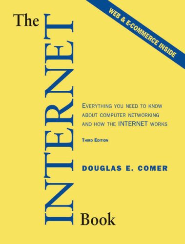 9780130308528: Internet Book, The:Everything You Need to Know About Computer Networking and How the Internet Works: Everything You Need to Know About Computer Networking and How the Internet Works