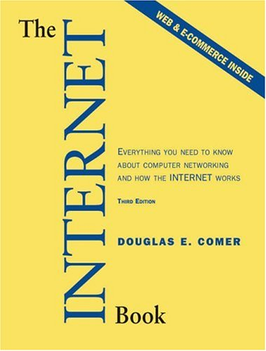 9780130308528: The Internet Book: Everything You Need to Know About Computer Networking and How the Internet Works (3rd Edition)