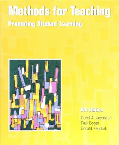 Methods for Teaching : Promoting Student Learning: Don P. Kauchak;