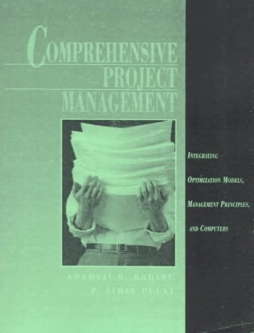 9780130309259: Comprehensive Project Management: Integrating Optimization Models, Management Principles, and Computers