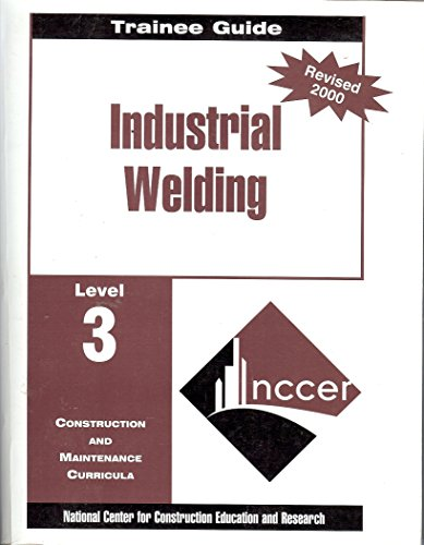 9780130309358: Industrial Welding: Trainee Guide Level 3