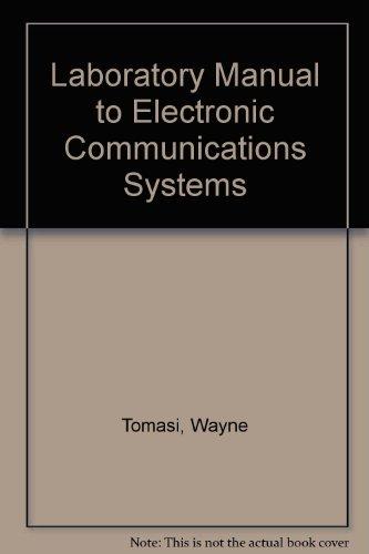 9780130309761: Laboratory Manual to Electronic Communications Systems