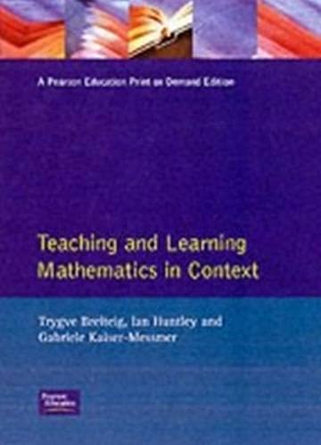 Teaching and Learning Mathematics in Context (Mathematics: Breiteig, T., Huntley,