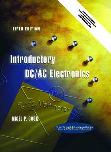 Introductory DC/AC Electronics (5th Edition): Nigel P. Cook