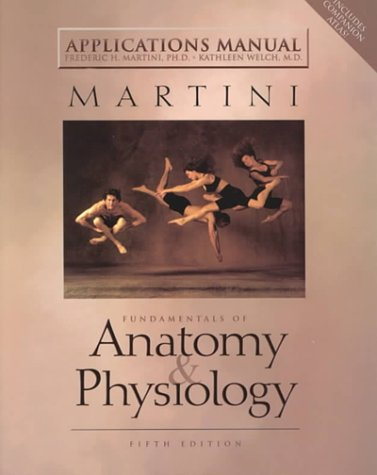 9780130311177: Applications Manual: Fundamentals of Anatomy & Physiology