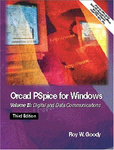 9780130311832: OrCAD PSpice for Windows Volume III: Digital and Data Communications