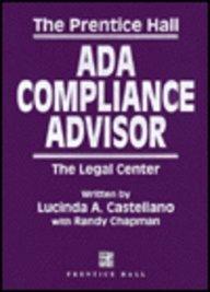 9780130312044: The Prentice Hall Ada Compliance Advisor: The Legal Center