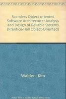 9780130313034: Seamless Object-oriented Software Architecture: Analysis and Design of Reliable Systems (Prentice-Hall Object-Oriented)