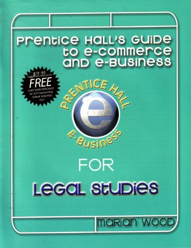9780130313393: Prentice Hall's Guide to E-Commerce and E-Business for Legal Studies (Prentice Hall PTR Illustrated Desktop Companion Series)