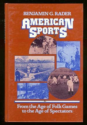9780130313690: American Sports: From the Age of Folk Games to the Age of Spectators