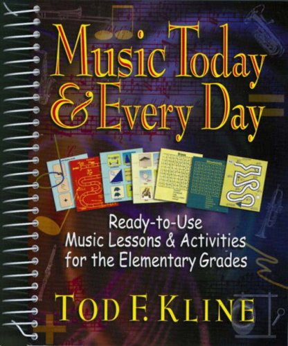 9780130314819: Music Today and Every Day: Ready-to-use Music Lessons and Activities for the Elementary Grades