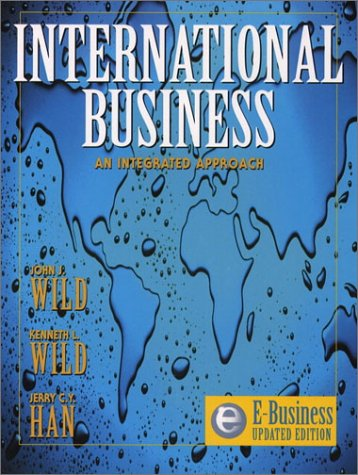 International Business: An Integrated Approach (eBusiness Updated: John J. Wild,