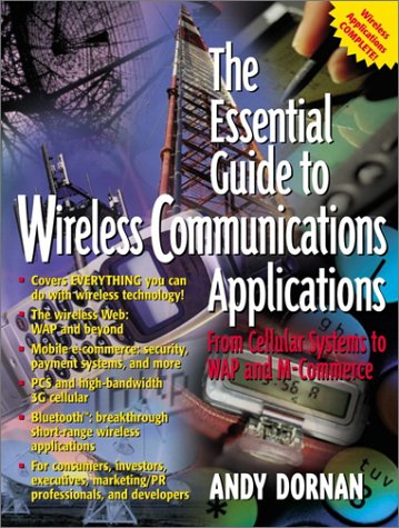 9780130317162: The Essential Guide to Wireless Communications Applications, From Cellular Systems to WAP and M-Commerce