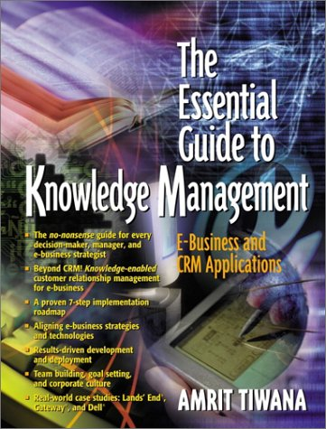 9780130320001: The Essential Guide to Knowledge Management: E-Business and CRM Applications
