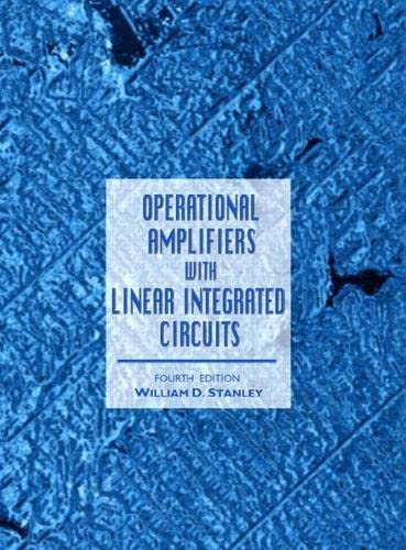 Operational Amplifiers with Linear Integrated Circuits: Stanley, William D.
