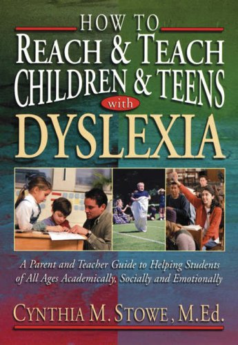 9780130320186: How To Reach and Teach Children and Teens with Dyslexia: A Parent and Teacher Guide to Helping Students of All Ages Academically, Socially, and Emotionally