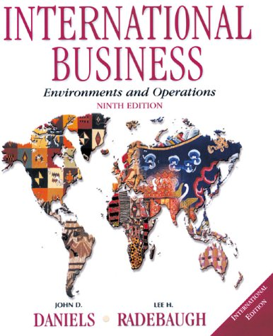 International Business: Environments and Operations: John D. Daniels,