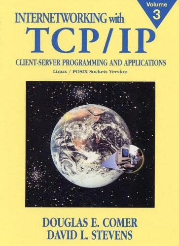 9780130320711: Internetworking with TCP/IP, Vol. III: Client-Server Programming and Applications, Linux/Posix Sockets Version