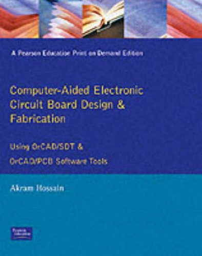 9780130320957: Computer Aided Electronic Circuit Board Design and Fabrication: Using OrCAD/SDT and OrCAD/PCB Software Tools