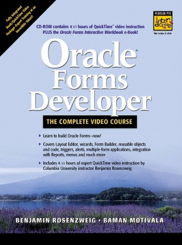 Oracle Forms Developer -- The Complete Video Course: Rosenzweig, Benjamin; Motivala, Baman